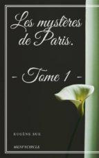 Les mystères de Paris. Tome 1 (ebook)