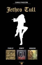 Jethro Tull - Stand Up, Benefit, Aqualung (ebook)