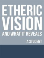 Etheric Vision and What It Reveals (ebook)