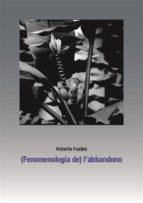 (Fenomenologia de) l'abbandono (ebook)