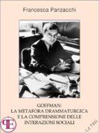 Goffman: la metafora drammaturgica e la comprensione delle interazioni sociali (ebook)