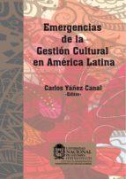 Emergencias de la gestión cultural en América Latina (ebook)