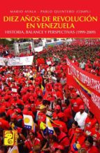Diez años de revolución en Venezuela