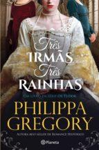 Três Irmãs, Três Rainhas (ebook)