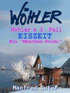 """Wöhlers dritter Fall- """"Eiszeit"""" (ebook)"""