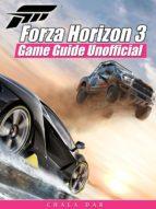 Forza Horizon 3 Game Guide Unofficial (ebook)
