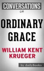 Ordinary Grace: A Novel by William Kent Krueger   Conversation Starters