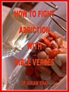 HOW TO FIGHT ADDICTION WITH BIBLE VERSES