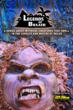Legends Of Belize: A Series About Mythical Creatures... (ebook)