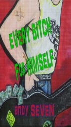 Every Bitch For Himself (ebook)
