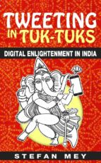 Tweeting In Tuk-Tuks: Digital Enlightenment In India
