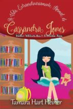 A Vida Extraordinariamente Normal De Cassandra Jones: Walker Wildcats Ano 1: A Menina Nova (ebook)