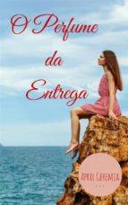 O Perfume Da Entrega (ebook)