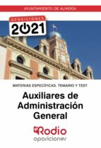 Auxiliares de Administración General. Ayuntamiento de Almería. Materias Específicas. Temario y Test (ebook)