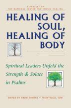 HEALING OF SOUL, HEALING OF BODY