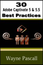 30 ADOBE CAPTIVATE 5 & 5.5 BEST PRACTICES