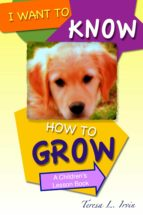 I WANT TO KNOW HOW TO GROW