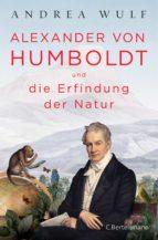 Alexander von Humboldt und die Erfindung der Natur (ebook)