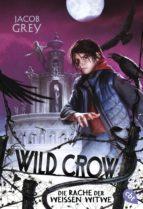 WILD CROW - Die Rache der Weißen Witwe (ebook)