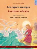 Les cygnes sauvages – Los cisnes salvajes. Livre illustré bilingue d'après un conte de fées de Hans Christian Andersen (français – espagnol) (ebook)