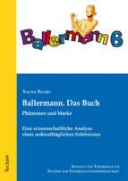 BALLERMANN. DAS BUCH