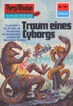 Perry Rhodan 761: Traum eines Cyborgs