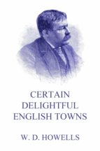 CERTAIN DELIGHTFUL ENGLISH TOWNS