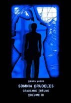 Somnia Crudeles Volume 3 (ebook)