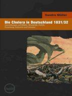 DIE CHOLERA IN DEUTSCHLAND 1831/1832