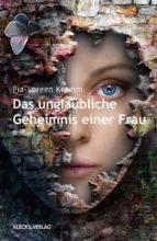 Das unglaubliche Geheimnis einer Frau (ebook)