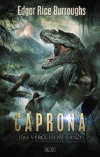 Kult-Romane 01: Caprona - Das vergessene Land (ebook)