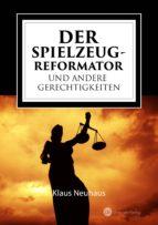 DER SPIELZEUG-REFORMATOR UND ANDERE GERECHTIGKEITEN