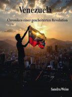 VENEZUELA-CHRONIKEN EINER GESCHEITERTEN REVOLUTION