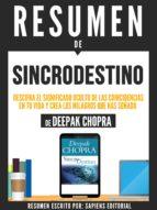 """Resumen De """"Sincrodestino: Descifra El Significado Oculto De Las Coincidencias En Tu Vida Y Crea Los Milagros Que Haz Soñado - De Deepak Chopra"""" (ebook)"""