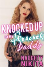 Knocked Up By My Preacher Daddy (ebook)