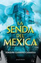 La senda del mexica (ebook)