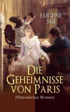 Die Geheimnisse von Paris (Historischer Roman) - Vollständige deutsche Ausgabe (ebook)