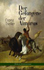 Der Gefangene der Aimaras (Wildwest-Abenteuerroman) (ebook)