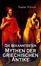 Die bekanntesten Mythen der griechischen Antike (ebook)