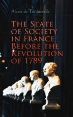 The State of Society in France Before the Revolution of 1789 (ebook)
