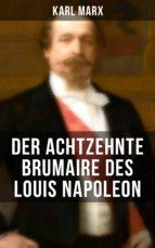 Karl Marx: Der achtzehnte Brumaire des Louis Napoleon (ebook)