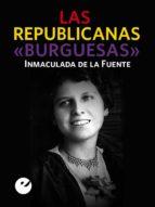 """Las republicanas """"burguesas"""" (ebook)"""
