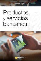 Productos y servicios bancarios (ebook)