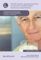 Gestión, aprovisionamiento y cocina en la unidad familiar de personas dependientes. SSCS0108 (ebook)