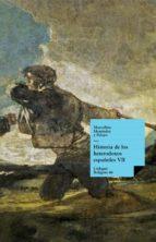 Historia de los heterodoxos españoles. Libro VII (ebook)