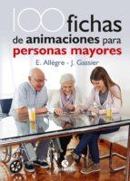 100 FICHAS DE ANIMACIONES PARA PERSONAS MAYORES (Bicolor) (ebook)