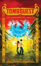 Tombquest. Los guardianes del amuleto (ebook)