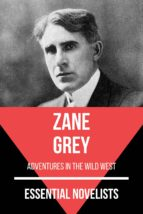 Essential Novelists - Zane Grey (ebook)