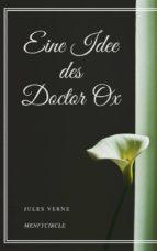 Eine Idee des Doctor Ox (ebook)