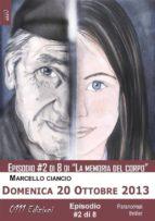 Domenica 20 Ottobre 2013 - serie La memoria del corpo ep. #2 (ebook)